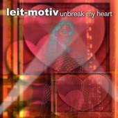 (1388) Leit-Motiv – Unbreak My Heart