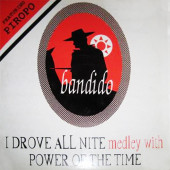 (26421) Bandido Featuring Piropo – I Drove All Nite Medley With Power Of The Time