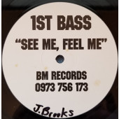 (30658) 1st Bass ‎– See Me, Feel Me