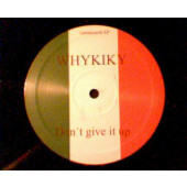 (20761) Whykiky / Abigail ‎– Don't Give It Up / Don't You Wanna Know?