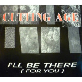 (SG71) Cutting Age – I'll Be There (For You)