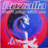 (19615B) Rozalla – Don't Play With Me