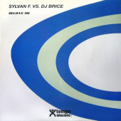 (20017B) Sylvan F. vs. DJ Brice ‎– Believe Me