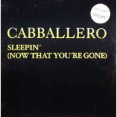 (JR631) Cabballero – Sleepin' (Now That You're Gone)