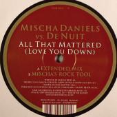(30719) Mischa Daniels vs De Nuit – All That Mattered (Love You Down)
