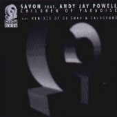 (A0819) Savon Feat. Andy Jay Powell – Children Of Paradise (Remixes)