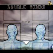 (1639) Double Minds – Don't Go