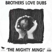 (CMD50) Brothers Love Dubs – The Mighty Ming!