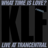 (CUB2243) The KLF ‎– What Time Is Love? (Live At Trancentral)