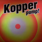 (CUB1935) Kopper – Pump!