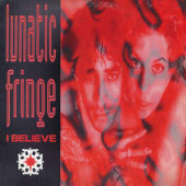 (CMD300) Lunatic Fringe – I Believe