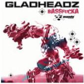 (2993) Gladheadz – Bassfucka