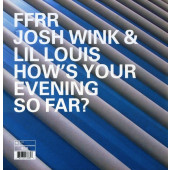 (20485) Josh Wink & Lil Louis – How's Your Evening So Far?