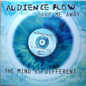 (29296) Audience Flow ‎– The Mind Is Different / Take Me Away
