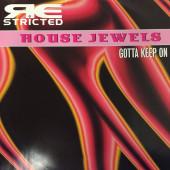 (30291) House Jewels – Gotta Keep On