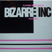 (CMD92) Bizarre Inc – Playing With Knives / Plutonic