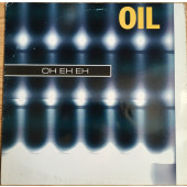 (CO90) Oil ‎– Oh Eh Eh