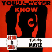 (CUB2549) Club De Soul Featuring Mayce (2) – You'll Never Know