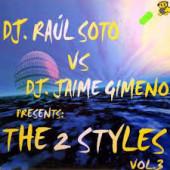 (1636) DJ Raul Soto vs. Jaime Gimeno Presents The 2 Styles – Vol. 3