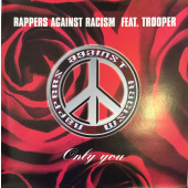 (30522) Rappers Against Racism Feat. Trooper ‎– Only You