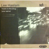 (0574) Lee Haslam – Music Is The Drug