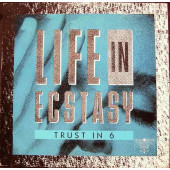 (MA322) Trust In 6 – Life In Ecstasy