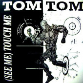 (A1116) Tom Tom – (See Me) Touch Me