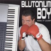 (HK32) Blutonium Boy – Make It Louder