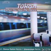 (0578) Tukan – When You Hear The Silence (Part 1)