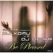 (8025) DJ Lara Presenta DJ Xomu vs DJ Neira – Be Pleased