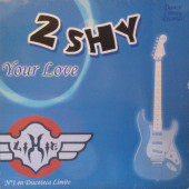 (1172) 2 Shy – Your Love
