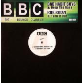 (10614) Bad Habit Boys / Rob Brizzi – Drop The Bass / Turn It Out
