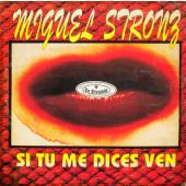 (SIN062) Miguel Stronz – Si Tu Me Dices Ven