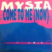 (CM1192) Mysia – Come To Me (Now)