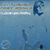 (12330) DJ Tururu Feat Jessica – I Love You Baby