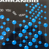 (A1210) Arkanoid – Do You Say Yeah