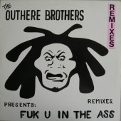 (30781) The Outhere Brothers – Fuk U In The Ass (Remixes)