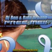 (13507) DJ Ben & Rafa Urbano – Free Me!!