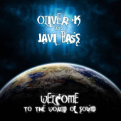 (13657) Oliver K And Javi Bass – Welcome To The World Of Sound